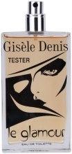 Духи, Парфюмерия, косметика Gisele Denis Le Glamour - Туалетная вода (тестер без крышечки)