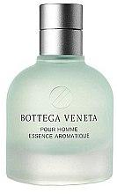 Духи, Парфюмерия, косметика Bottega Veneta Pour Homme Essence Aromatique - Туалетная вода