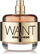 Духи, Парфюмерия, косметика DSQUARED2 Want - Парфюмированная вода (тестер без крышечки)