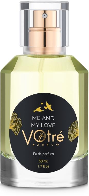 Votre Parfum Me and My Love - Парфюмированная вода