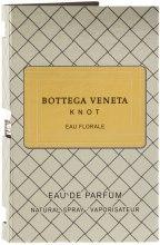 Духи, Парфюмерия, косметика Bottega Veneta Knot Eau Florale - Парфюмированная вода (пробник)