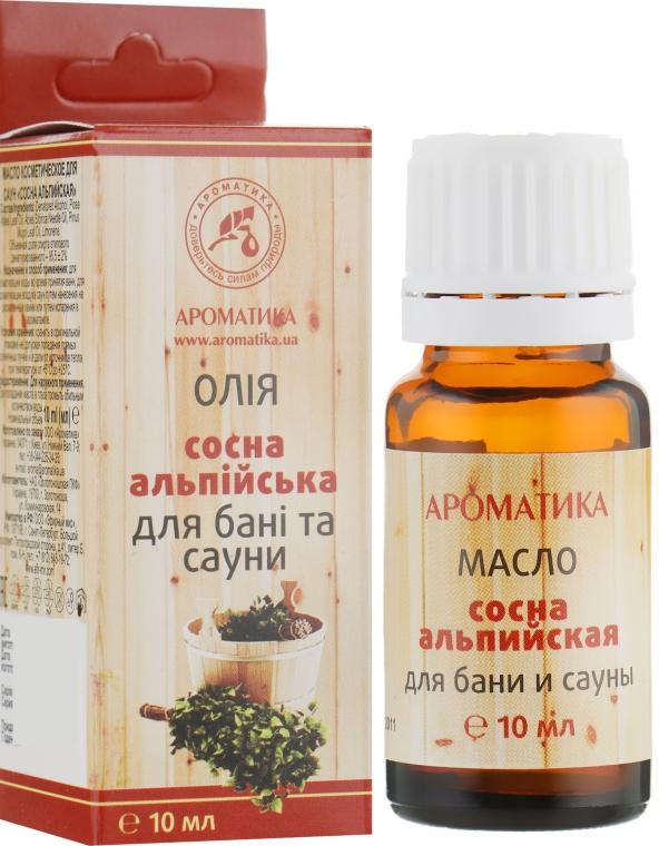 """Эфирное масло для бани и сауны """"Сосна Альпийская"""" - Ароматика"""