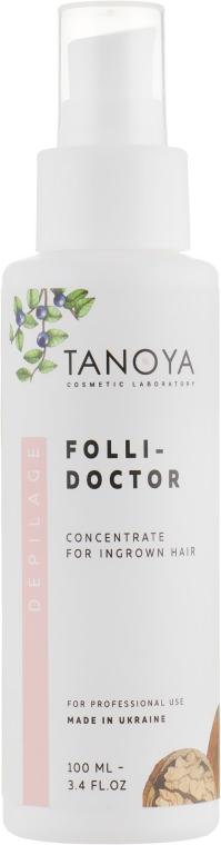"""""""Фолли-доктор"""" концентрат против врастания волос - Tanoya Депиляж"""