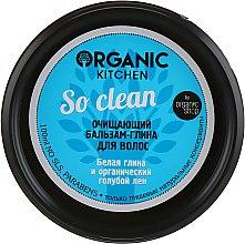 """Духи, Парфюмерия, косметика Бальзам-глина очищающий """"So clean"""" - Organic Shop Organic Kitchen Hair Cleansing Conditioner-Clay"""