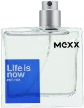 Духи, Парфюмерия, косметика Mexx Life is Now for Him - Туалетная вода (тестер без крышечки)