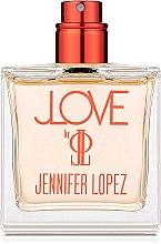 Духи, Парфюмерия, косметика JLove Jennifer Lopez - Парфюмированная вода (тестер без крышечки)