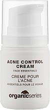 Духи, Парфюмерия, косметика Крем для проблемной кожи склонной к акне - Organic Series Acne Control Cream