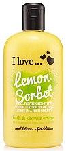 Духи, Парфюмерия, косметика Крем для ванны и душа - I Love... Lemon Sorbet Bath And Shower Cream