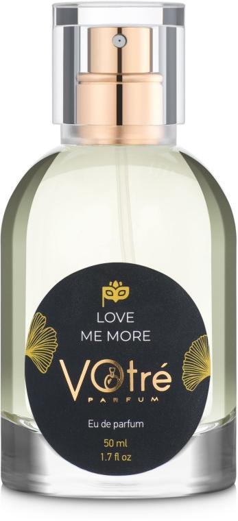 Votre Parfum Love Me More - Парфюмированная вода