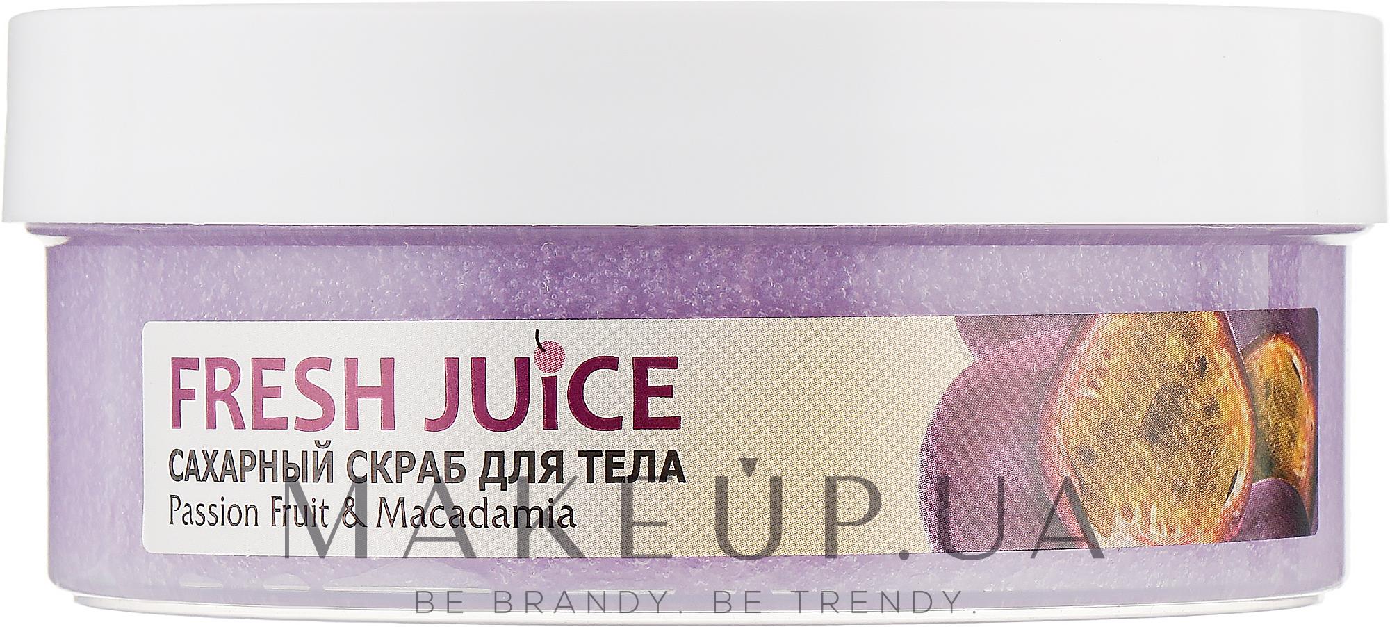 """Сахарный скраб для тела """"Маракуйя и макадамия"""" - Fresh Juice Passion Fruit & Macadamia — фото 225ml"""
