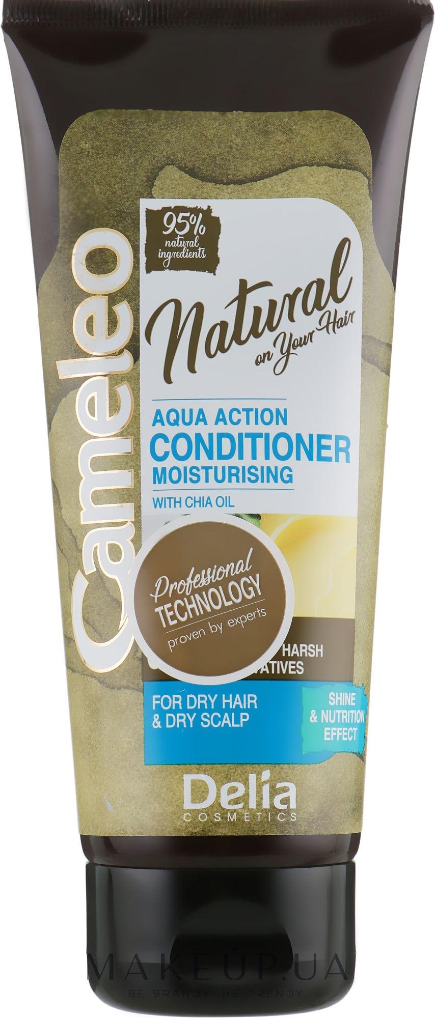 Кондиционер для волос с маслом чиа - Delia Cameleo Natural On Your Hair Aqua Action — фото 200ml