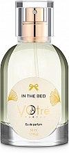 Духи, Парфюмерия, косметика Votre Parfum In The Bed - Парфюмированная вода