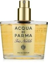 Духи, Парфюмерия, косметика Acqua di Parma Iris Nobile - Парфюмированная вода (тестер без крышечки)