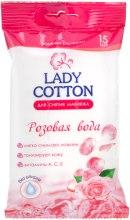 Духи, Парфюмерия, косметика Влажные салфетки для снятия макияжа с розовой водой, 15шт - Lady Cotton