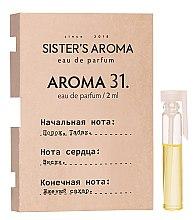 Духи, Парфюмерия, косметика Sister's Aroma 31 - Парфюмированная вода (пробник)