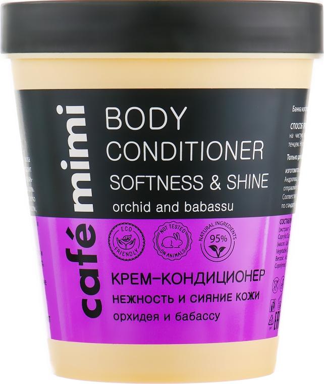 """Крем-кондиционер для тела """"Нежность и сияние кожи"""" - Cafe Mimi Body Conditioner Softness & Shine"""