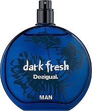 Духи, Парфюмерия, косметика Desigual Dark Fresh - Туалетная вода (тестер без крышечки)