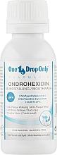 Парфумерія, косметика Ополіскувач для ротової порожнини, з хлоргексидином - One Drop Only Ondrohexidin