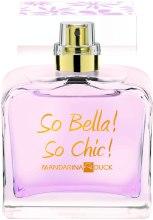 Духи, Парфюмерия, косметика Mandarina Duck So Bella! So Chic! - Туалетная вода