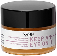 Парфумерія, косметика Концентрований бальзам під очі проти старіння - Veoli Botanica Anti-aging Concentrated Eye Balm Keep An Eye On It