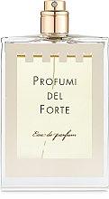 Духи, Парфюмерия, косметика Profumi del Forte Prima Rugiada - Парфюмированная вода (тестер без крышечки)