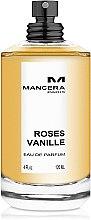 Духи, Парфюмерия, косметика Mancera Roses Vanille - Парфюмированная вода (тестер без крышечки)