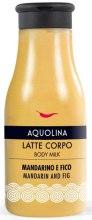 Духи, Парфюмерия, косметика Молочко для тела - Aquolina Body Milk Latte Corpo Mandarino And Fig