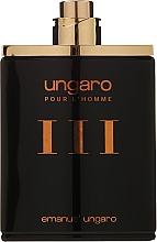 Духи, Парфюмерия, косметика Ungaro Pour L'Homme III - Туалетная вода (тестер без крышечки)