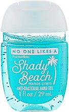 "Духи, Парфюмерия, косметика Антибактериальный гель для рук ""No One Like a Shady Beach Seaside Citrus"" - Bath and Body Works Anti-Bacterial Hand Gel"